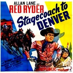 STAGECOACH TO DENVER (1946) - Allan Lane as 'Red Ryder' - Bobby Blake - Martha Wentworth - Roy Barcroft - Peggy Stewart - Directed by R. G. Springsteen - Republic Pictures - Movie Poster.