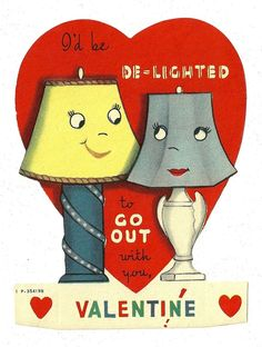 """I'd be de-lighted to go out with you, Valentine!"" - Vintage Valentine card - anthropomorphic lamps"