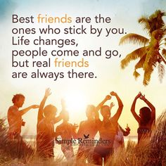 """Best friends are the ones who stick by you. Life changes, people come and go, but real friends are always there."" — Unknown Author #SimpleReminders #SRN @bryantmcgill @jenniyoung_ #quote #friends #life #change #real #loyal"