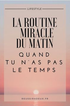 La routine miracle du matin quand tu n'as pas le temps - vivir sano Morning Affirmations, Positive Affirmations, French Language Lessons, Miracle Morning, Burn Out, Evening Routine, Morning Habits, Best Blogs, Health And Fitness Tips
