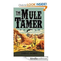The Mule Tamer [Kindle Edition]  John C. Horst (Author)