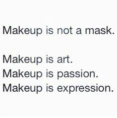 Makeup is een manier om te praten met de wereld om je heen zonder ook maar een woord te hoeven spreken- het is een taal die voor niemand onbeheersbaar is- en aangezien ik toch al 6 talen volg, waarom niet nog eentje extra erbij?