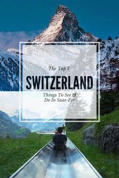 The Top 7 Things To See & Do In Saas-Fee, Switzerland