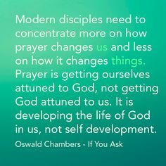 Oswald Chambers - Prayer is getting in tune with God Prayer Quotes, Faith Quotes, Life Quotes, Prayer Ministry, Oswald Chambers, God Is Amazing, Spiritual Inspiration, Faith In God, Bible Lessons