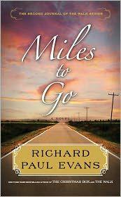 Miles to Go by Richard Paul Evans - A wonderful addition to the series, can't wait for the next one!