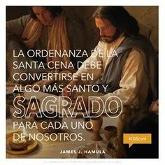 """""""La ordenanza de la Santa Cena debe convertirse en algo mas santo y sagrado para cada uno de nosotros."""" #ldsconf"""