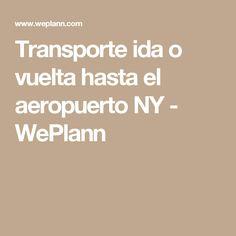 Transporte ida o vuelta hasta el aeropuerto NY - WePlann