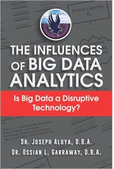 The Influences of Big Data Analytics - Dr. Joseph Aluya DBA | SEGA's DEN
