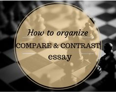 How to Organize a Compare and Contrast Essay #essay #organize #compare #contrast…
