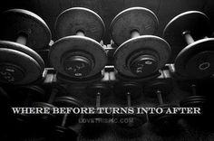 Where before turns into after workout motivation exercise fitness quote fitness quotes workout quote workout quotes exercise quotes weightlifting