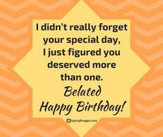 Belated Happy Birthday Wishes, Birthday Wishes Messages, Birthday Sentiments, Card Sentiments, Birthday Quotes, Birthday Cards, Birthday Club, Happy Birthday Beautiful, Funny Dating Quotes