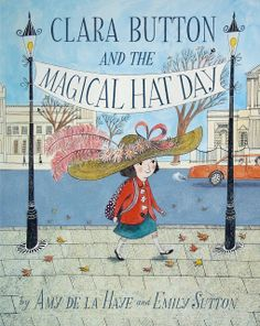 Booktopia has Clara Button and the Magical Hat Day by Amy de la Haye. Buy a discounted Paperback of Clara Button and the Magical Hat Day online from Australia's leading online bookstore. La Haye, Hat Day, Book Jacket, Children's Book Illustration, Book Illustrations, Children's Literature, Childrens Books, Book Art, Fairy Tales