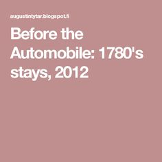 Before the Automobile: 1780's stays, 2012