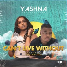 Download Yashna – Can't Live Without ft. Tyler ICU South African Music Love And Hip, Love N Hip Hop, Stacie Orrico, Trending Music, Music Download, House Music, Record Producer, News Songs, Rapper