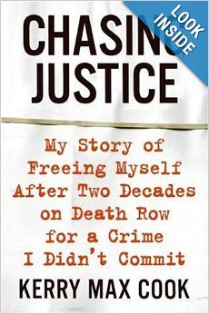 Chasing Justice: My Story of Freeing Myself After Two Decades on Death Row for a Crime I Didn't Commit: Kerry Max Cook: 9780060574642: Amazo...