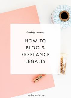 Weekly Resources | How to Blog & Freelance Legally | The Blog Market | Bloglovin'