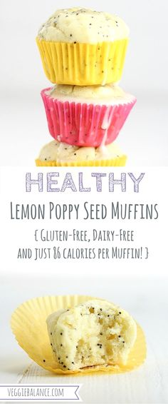 Healthy Lemon Poppy  Healthy Lemon Poppy Seed Muffins recipe is super moist made with natural ingredients, gluten-free, dairy-free and low-sugar.  Just 86 calories per muffin!
