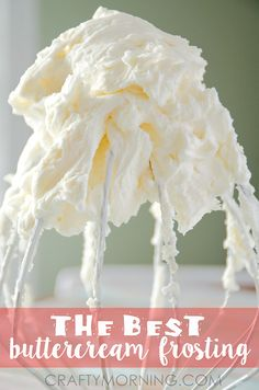 The Best Buttercream Frosting Recipe for piping cakes, cupcakes, etc! - Crafty Morning