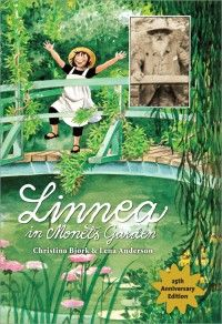 'Linnea in Monet's Garden' by Christina Bjork will be back in print in October! I love this book!