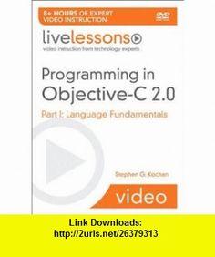 Programming in Objective-c 2.0 Live Lessons Part I Language Fundamentals (9780321669513) Stephen G. Kochan , ISBN-10: 0321669517  , ISBN-13: 978-0321669513 ,  , tutorials , pdf , ebook , torrent , downloads , rapidshare , filesonic , hotfile , megaupload , fileserve
