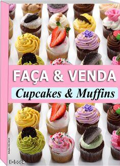 Recheio Mania: Apostila Faça e Venda Cupcakes e Muffins