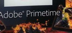 Adobe revela importantes innovaciones para Adobe Primetime