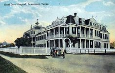 "Hotel Dieu Hospital, Beaumont, Texas - Early Post Card by @Vernon Dutton, via Flickr.  My gg grandmother was working here as a ""hotel keeper"" when she died in 1925."