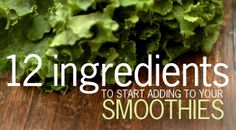 12 Ingredients You Should Be Adding to Your Smoothies
