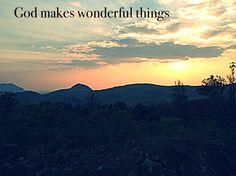God makes wonderful things