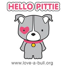 A huge cat lover (and Hello Kitty fan), I never thought I'd love a dog so much as I love my precious pit bulls.