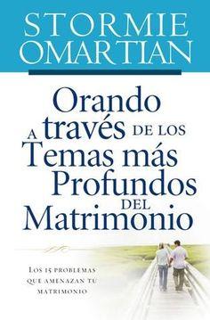 ORANDO TEMAS PROFUNDOS MATRIMONIO  Encuentra sanidad y restauración para tu relación más íntima.