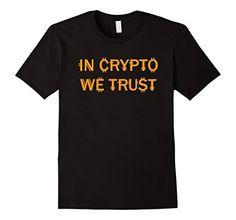 Mens In Crypto We Trust T-Shirt | Crypto Currency Tee 2XL... https://www.amazon.com/dp/B0772PMKMZ/ref=cm_sw_r_pi_dp_U_x_W8alAb5JP5F97