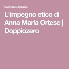 L'impegno etico di Anna Maria Ortese   Doppiozero