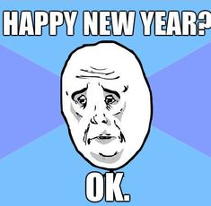 Happy New Year Meme 2019 - Funny Happy New Year Meme Pictures & Images April Fools Memes, Best April Fools, Happy New Year Meme, Happy New Year 2019, Text Quotes, Funny Quotes, Humorous Sayings, Funny Memes, Funny New Years Memes