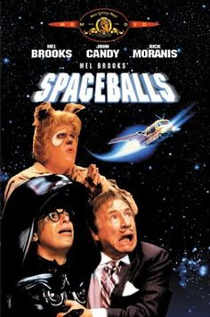 Spaceballs  To be honest I  grew up on this movie and didn't know what Star Wars was...yes you heard me right.  The first time I saw Star Wars I was like what is this a crappy remake of SpaceBalls?! I was 10 don't judge!