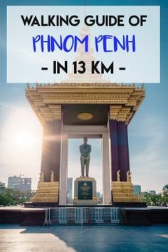 3-Day Phnom Penh Itinerary: A Guide of Things To Do in Phnom Penh, Cambodia
