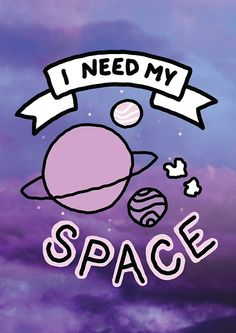 Introverts all know the feeling. We just need a little space. Alien Aesthetic, Aesthetic Space, Purple Wallpaper, Iphone Wallpaper, Wallpaper Quotes, Little Girl Quotes, Space Drawings, Pixel 4, Introvert Problems