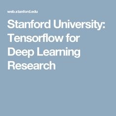 Stanford University: Tensorflow for Deep Learning Research