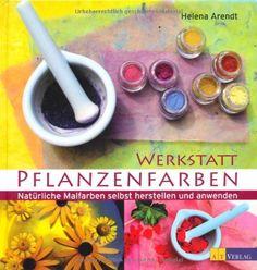 Werkstatt Pflanzenfarben: Natürliche Malfarben selbst herstellen und anwenden von Helena Arendt, http://www.amazon.de/dp/3038004073/ref=cm_sw_r_pi_dp_rsGKrb070KC4S