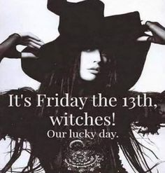 Witches Lucky Day friday the friday the quotes happy friday the friday the quote Friday The 13th Quotes, Friday The 13th Games, Friday The 13th Poster, Friday The 13th Funny, Friday The 13th Tattoo, Piercing Tattoo, Freitag Der 13. Tattoo, Friday The 13th Superstitions, 9gag Funny