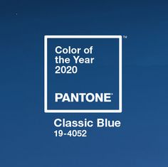 Announcing the Pantone Color of the Year 2020 - PANTONE 19-4052 Classic Blue