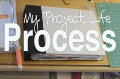 My Project Life Process by Nerd Nest, via Flickr - This is basically exactly why I want to give it a go this year.