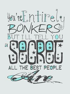Items similar to BONKERS Typography Art Print - alice wonderland literature book quote madhatter on Etsy Quote Alice In Wonderland, Wonderland Tattoo, Book Quotes, Me Quotes, Alice Quotes, Quotable Quotes, Chesire Cat, Were All Mad Here, It Goes On