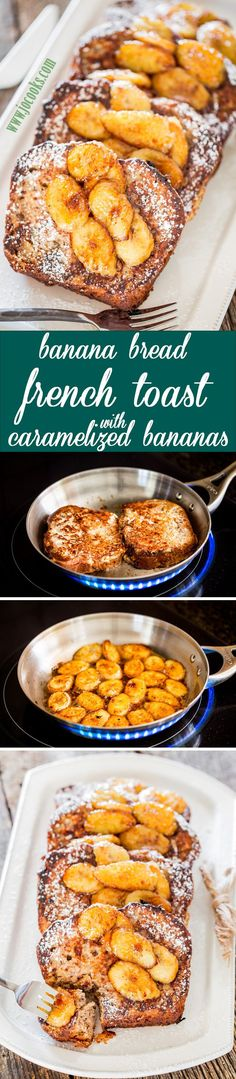Banana Bread French Toast with Caramelized Bananas. French Toast with thick slices of banana nut bread and served with decadent caramelized bananas. What a way to start your day!