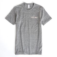 Image of Yes Way Rosé Gray Tee Shirt
