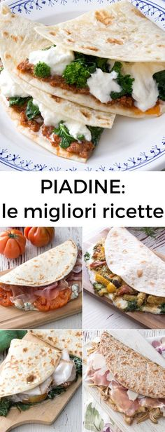 PIADINE: scopri tante ricette gustose per farcirle! [Easy and tasty italian stuffed piadina] Best Italian Dishes, Italian Recipes, Italian Foods, Brunch, Cooking Recipes, Healthy Recipes, Weird Food, Quesadillas, Crepes