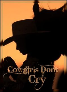 cowgirls..DONT CRY #cowgirlupjeans #strong #cowboysweetheart
