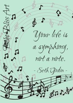 Your life is a symphony, not a note. Inspirational Quote by Seth Godin. Seth Godin Quotes, Wall Art Quotes, Quote Wall, Self Respect Quotes, Motivational Quotes, Inspirational Quotes, Empowerment Quotes, Music Quotes, Song Quotes