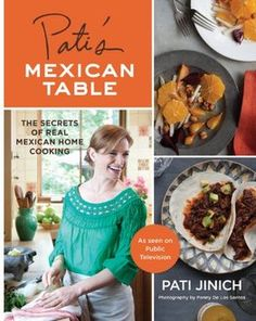 "Pati's Mexican Table: The Secrets of Real Mexican Home Cooking by Pati Jinich. The host of the popular PBS show ""Pati's Mexican Table"" shares everyday Mexican dishes, from the traditional to creative twists. Mexican Kitchens, Mexican Cooking, Mexican Dishes, Mexican Food Recipes, Dessert Recipes, Dessert Food, Mexican Chef, Italian Cooking, Mexican Style"
