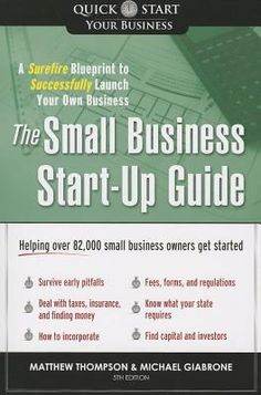 """The Small Business Start-up Guide: A Surefire Blueprint to Successfully Launch Your Own Business"" by Matthew Thompson & Michael Giabrone."